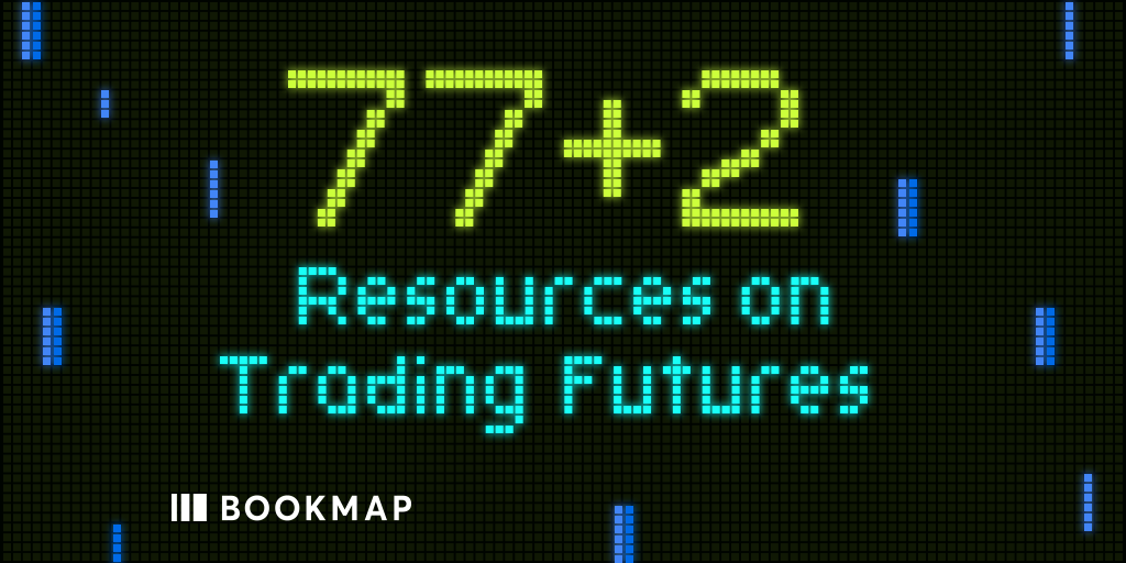 An Ultimate List of 77+2 Resources on Trading Futures | Bookmap